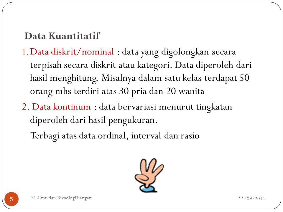 Terbagi atas data ordinal, interval dan rasio