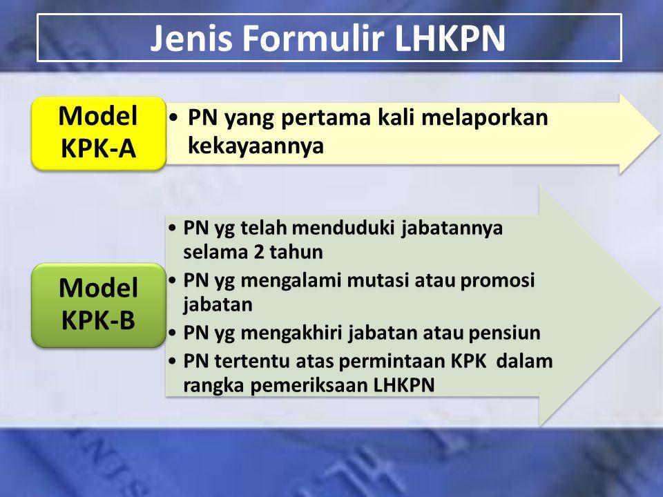 Jenis Formulir LHKPN Model KPK-A Model KPK-B