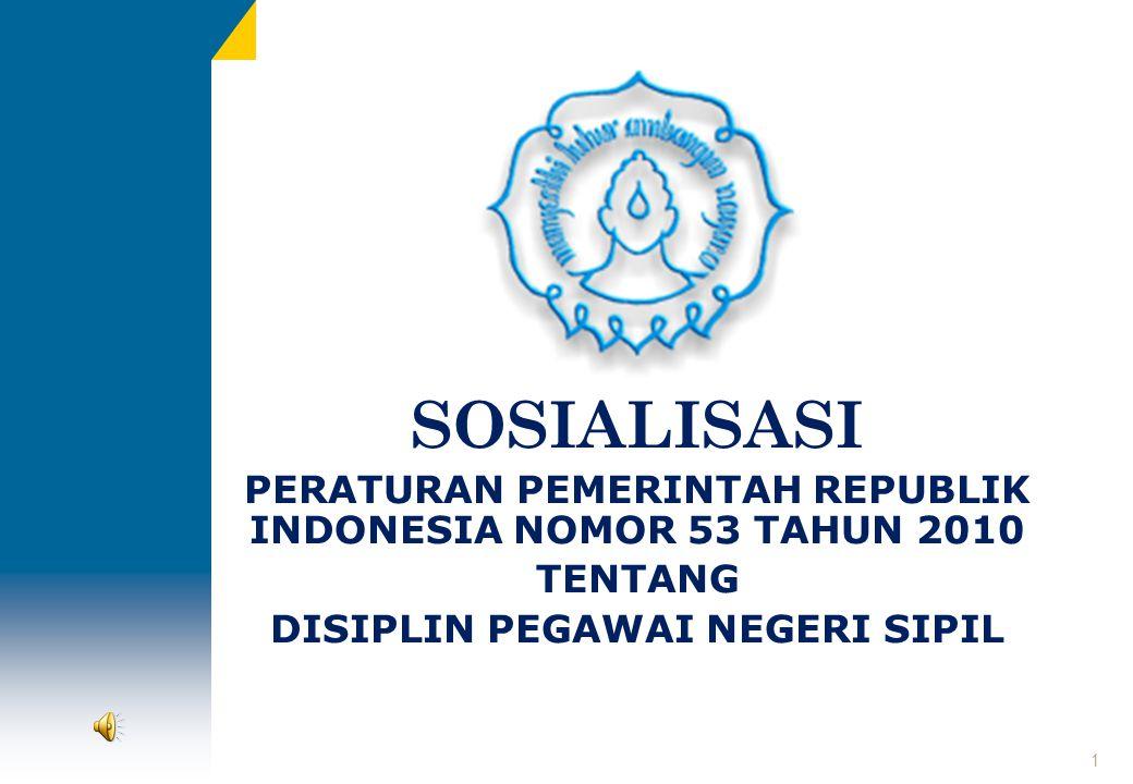 SOSIALISASI PERATURAN PEMERINTAH REPUBLIK INDONESIA NOMOR 53 TAHUN 2010.