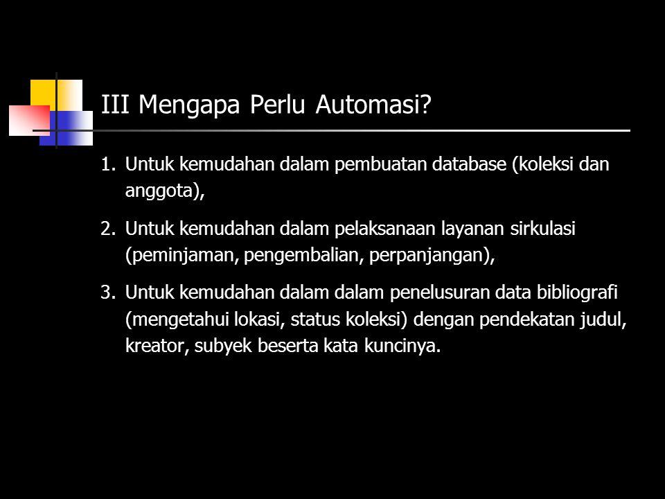 III Mengapa Perlu Automasi