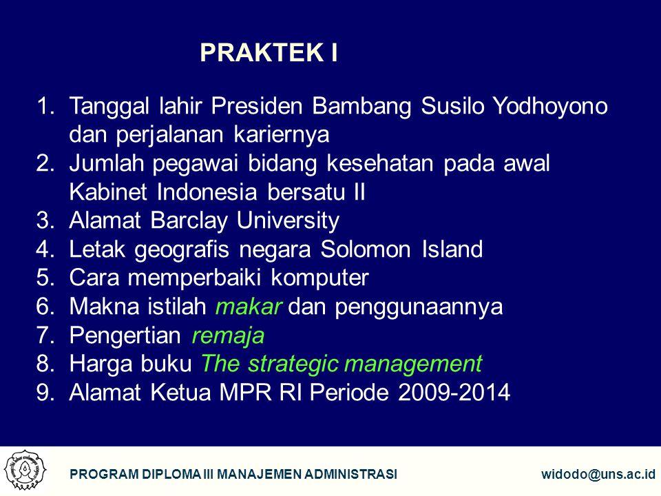 PRAKTEK I Tanggal lahir Presiden Bambang Susilo Yodhoyono dan perjalanan kariernya.