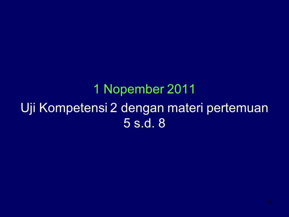 Uji Kompetensi 2 dengan materi pertemuan 5 s.d. 8