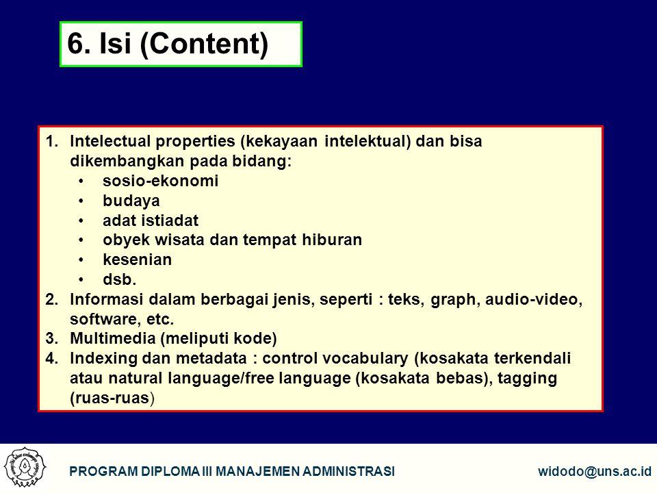 6. Isi (Content) Intelectual properties (kekayaan intelektual) dan bisa dikembangkan pada bidang: sosio-ekonomi.