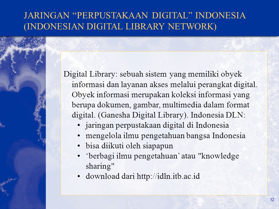 JARINGAN PERPUSTAKAAN DIGITAL INDONESIA (INDONESIAN DIGITAL LIBRARY NETWORK)