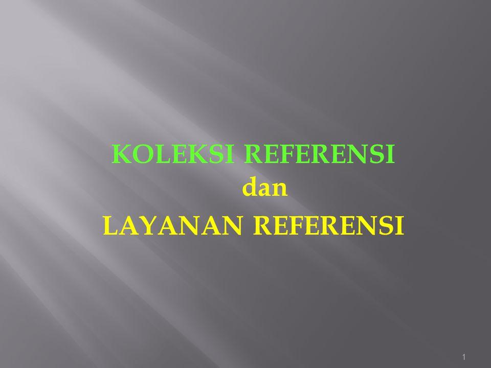 KOLEKSI REFERENSI dan LAYANAN REFERENSI