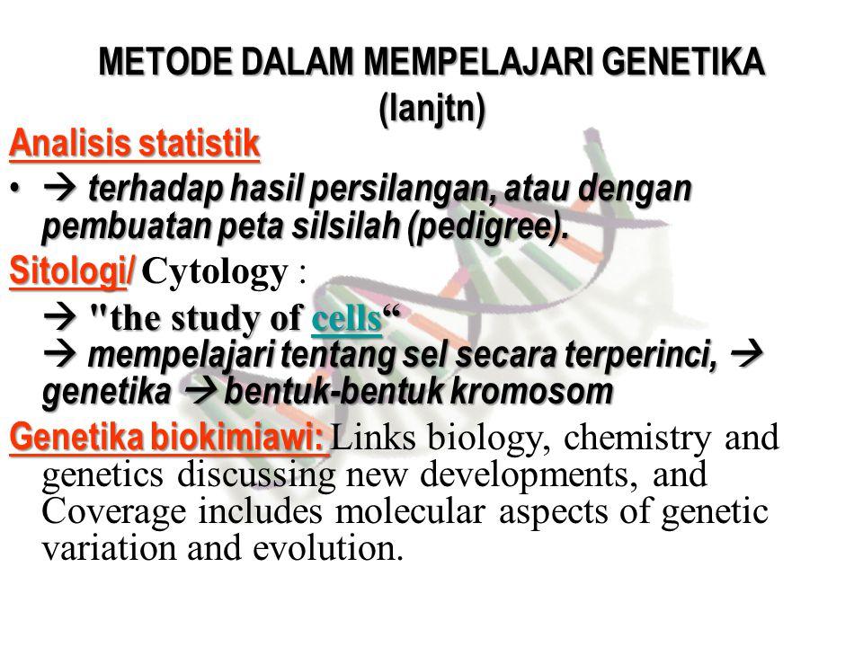 METODE DALAM MEMPELAJARI GENETIKA (lanjtn)