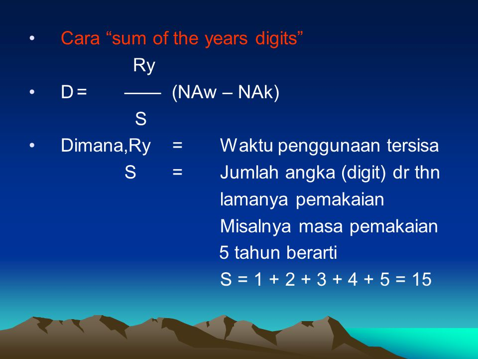 Cara sum of the years digits Ry D = —— (NAw – NAk) S
