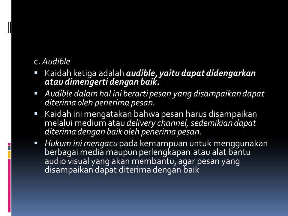 c. Audible Kaidah ketiga adalah audible, yaitu dapat didengarkan atau dimengerti dengan baik.
