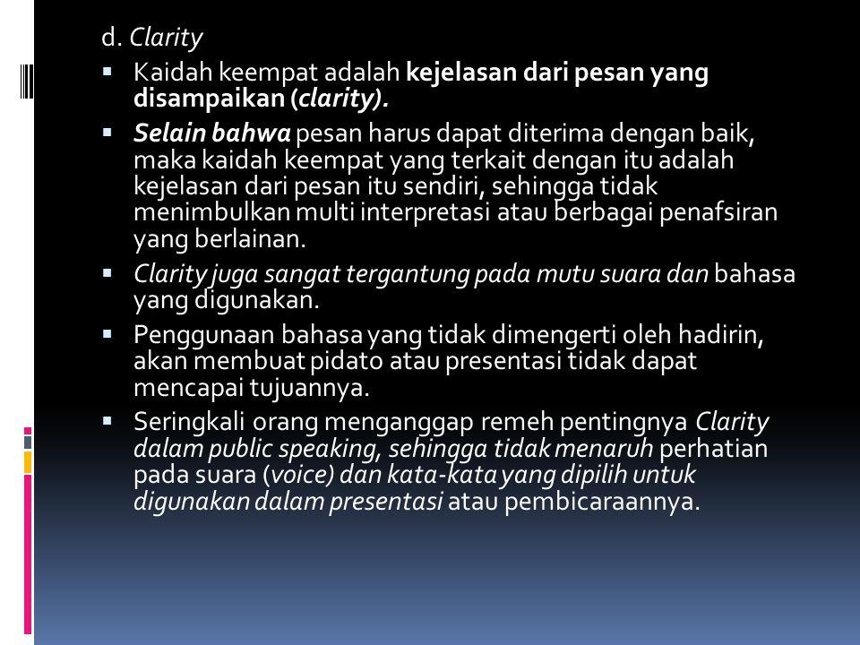 d. Clarity Kaidah keempat adalah kejelasan dari pesan yang disampaikan (clarity).