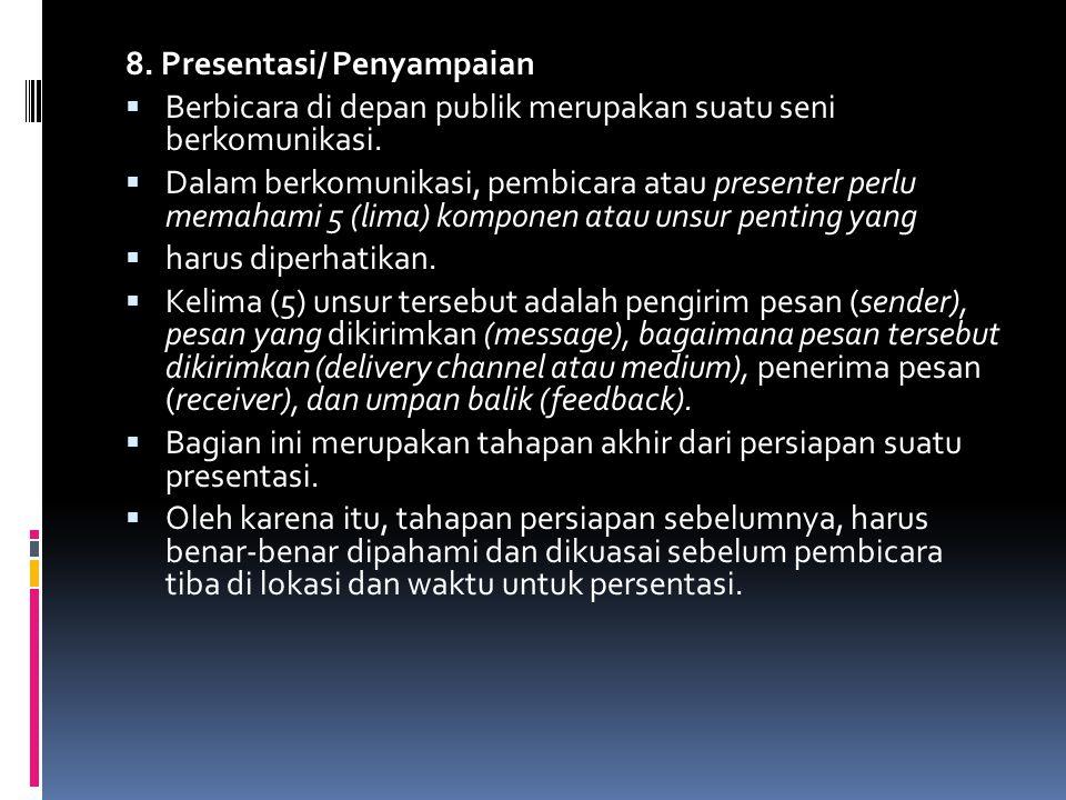 8. Presentasi/ Penyampaian