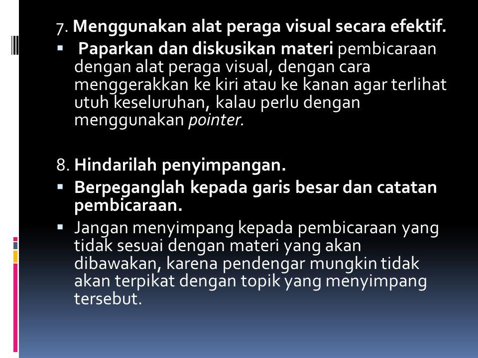 7. Menggunakan alat peraga visual secara efektif.