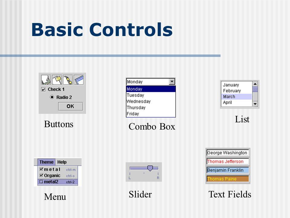 Basic Controls List Buttons Combo Box Slider Text Fields Menu