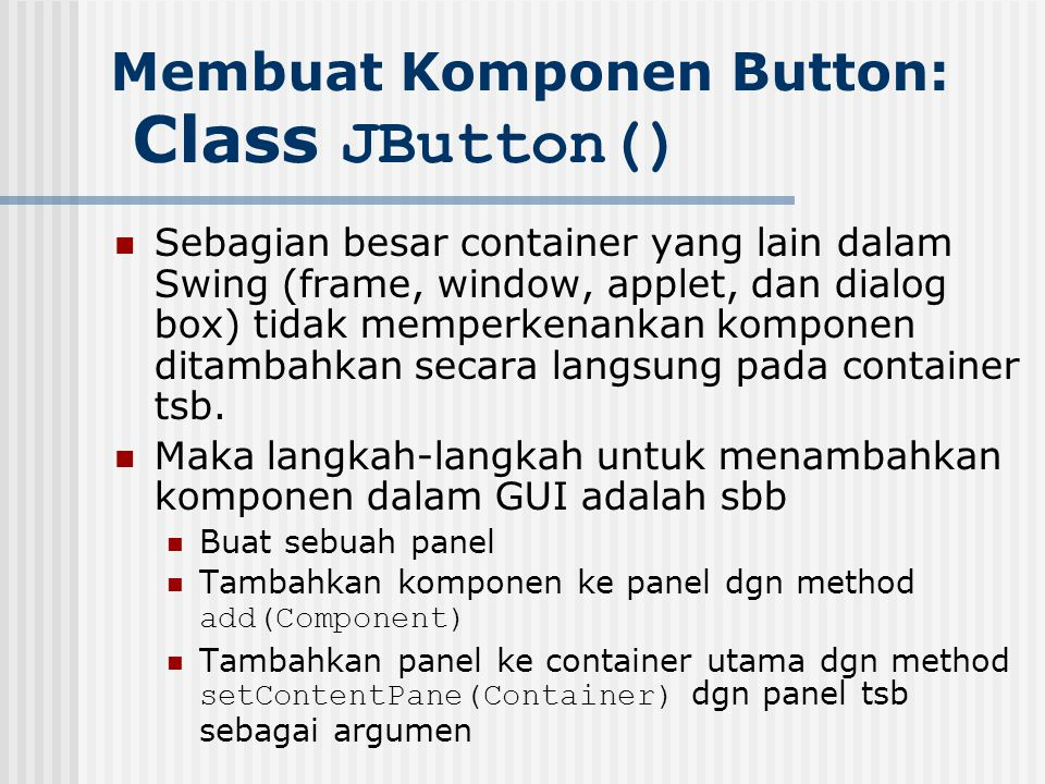 Membuat Komponen Button: Class JButton()