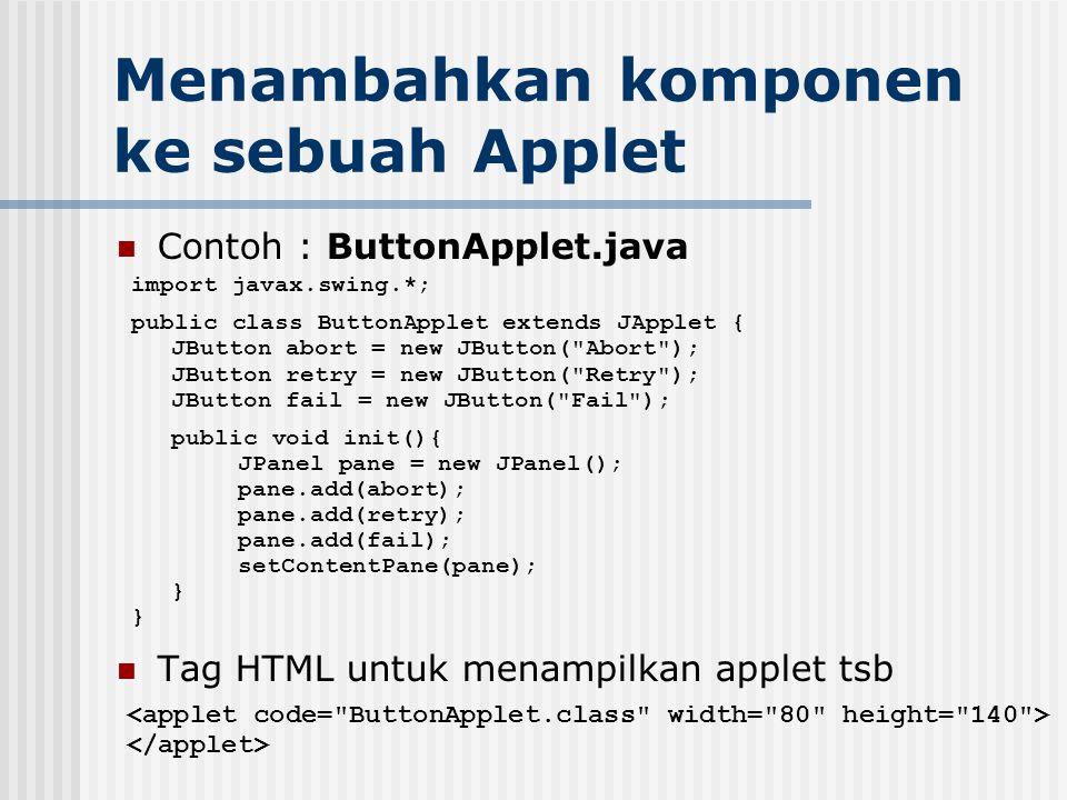 Menambahkan komponen ke sebuah Applet