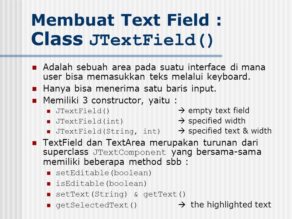 Membuat Text Field : Class JTextField()