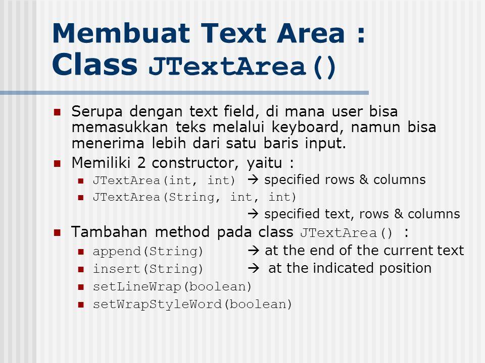 Membuat Text Area : Class JTextArea()