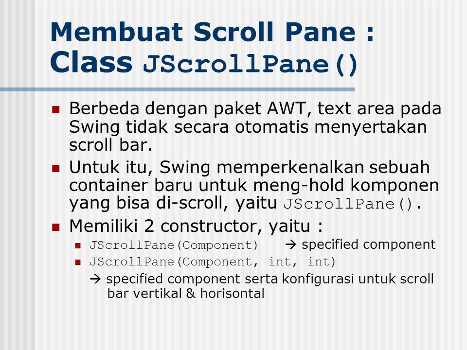 Membuat Scroll Pane : Class JScrollPane()