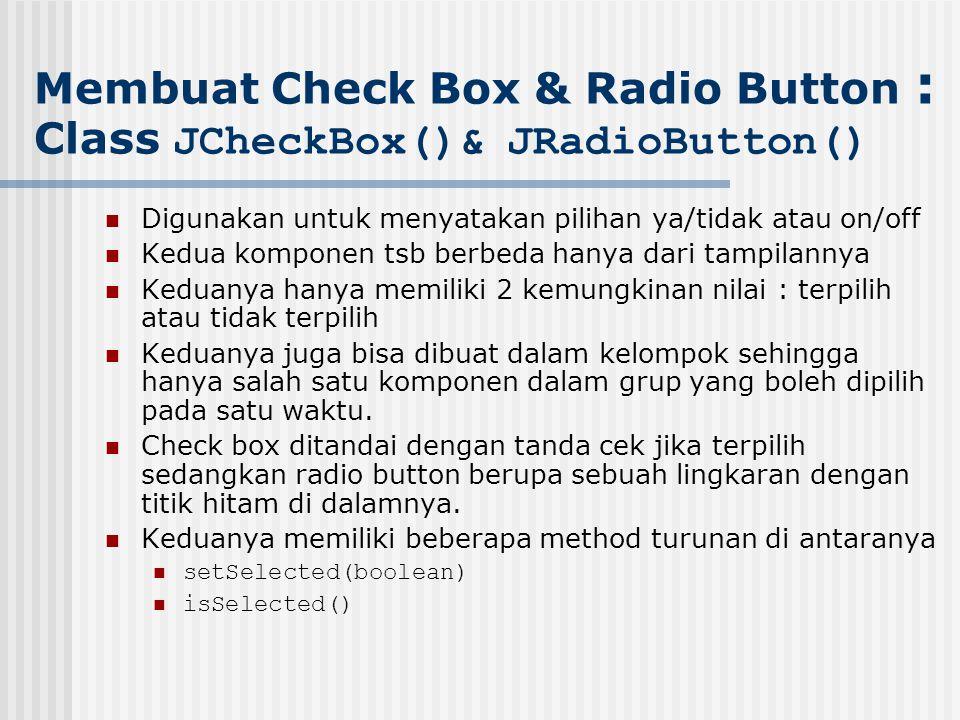 Membuat Check Box & Radio Button : Class JCheckBox()& JRadioButton()