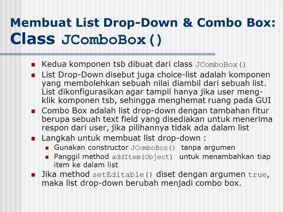 Membuat List Drop-Down & Combo Box: Class JComboBox()