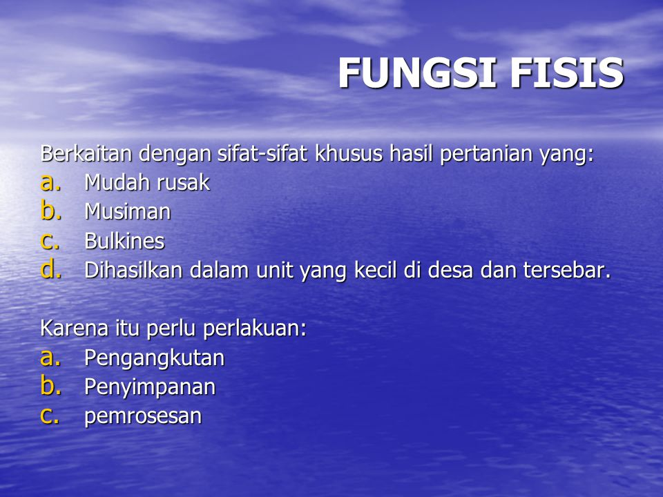 FUNGSI FISIS Berkaitan dengan sifat-sifat khusus hasil pertanian yang: