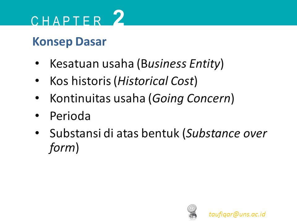 2 C h a p t e r Konsep Dasar Kesatuan usaha (Business Entity)