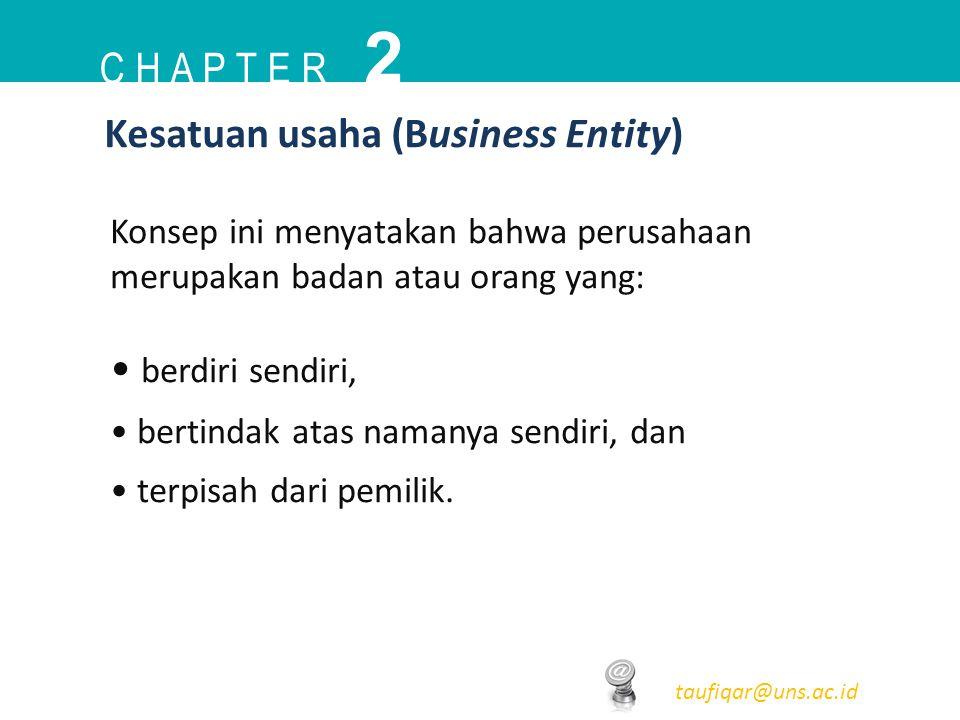 2 C h a p t e r Kesatuan usaha (Business Entity) berdiri sendiri,