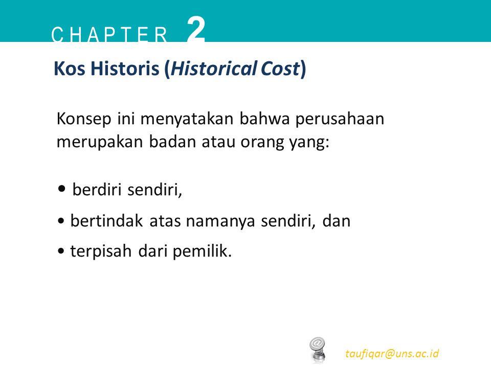 2 C h a p t e r Kos Historis (Historical Cost) berdiri sendiri,