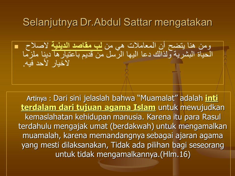 Selanjutnya Dr.Abdul Sattar mengatakan