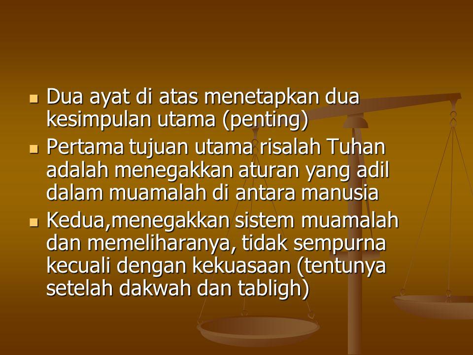 Dua ayat di atas menetapkan dua kesimpulan utama (penting)