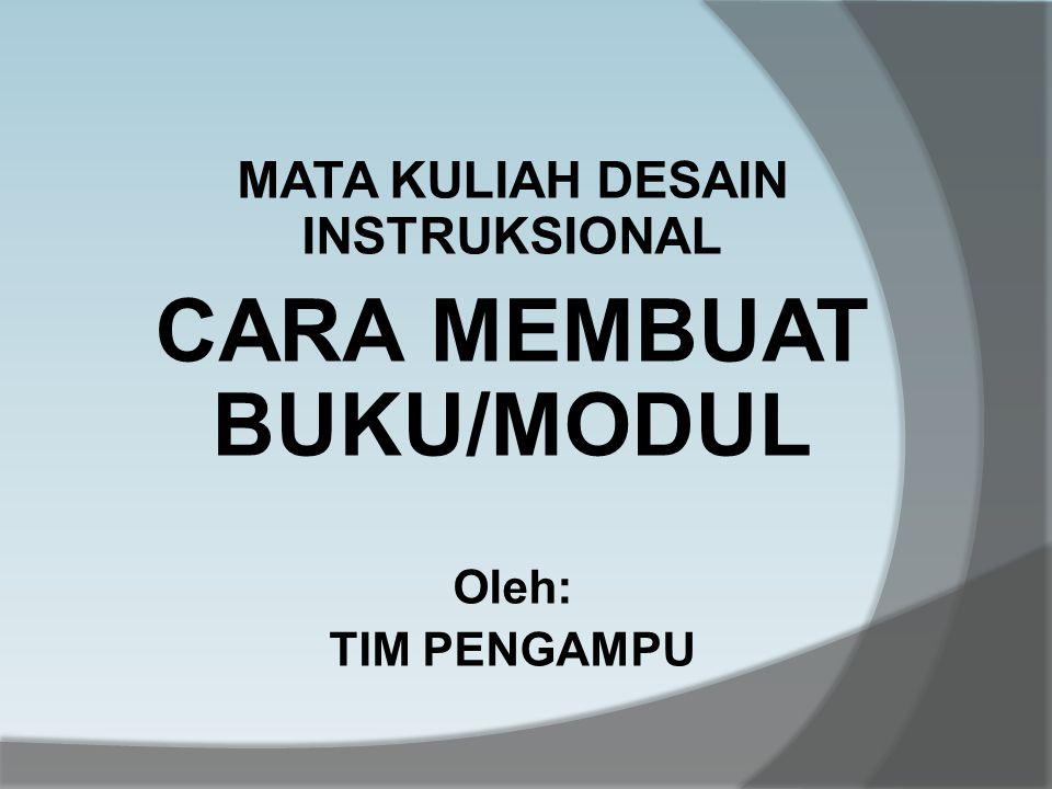 MATA KULIAH DESAIN INSTRUKSIONAL CARA MEMBUAT BUKU/MODUL