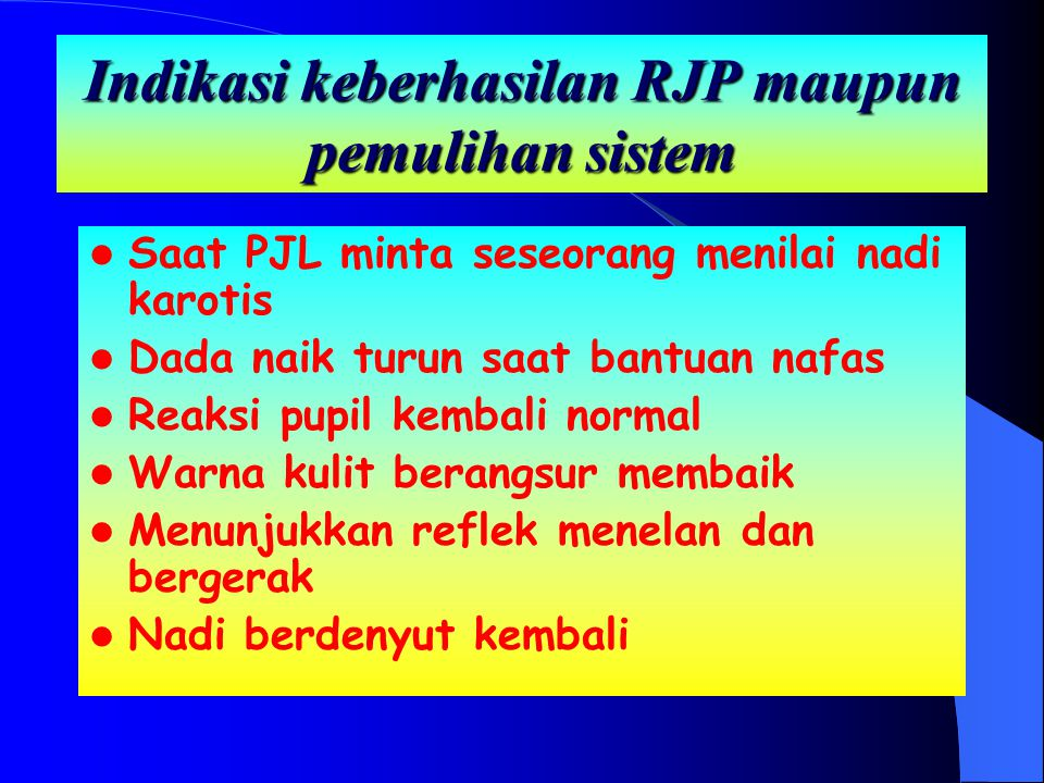 Indikasi keberhasilan RJP maupun pemulihan sistem