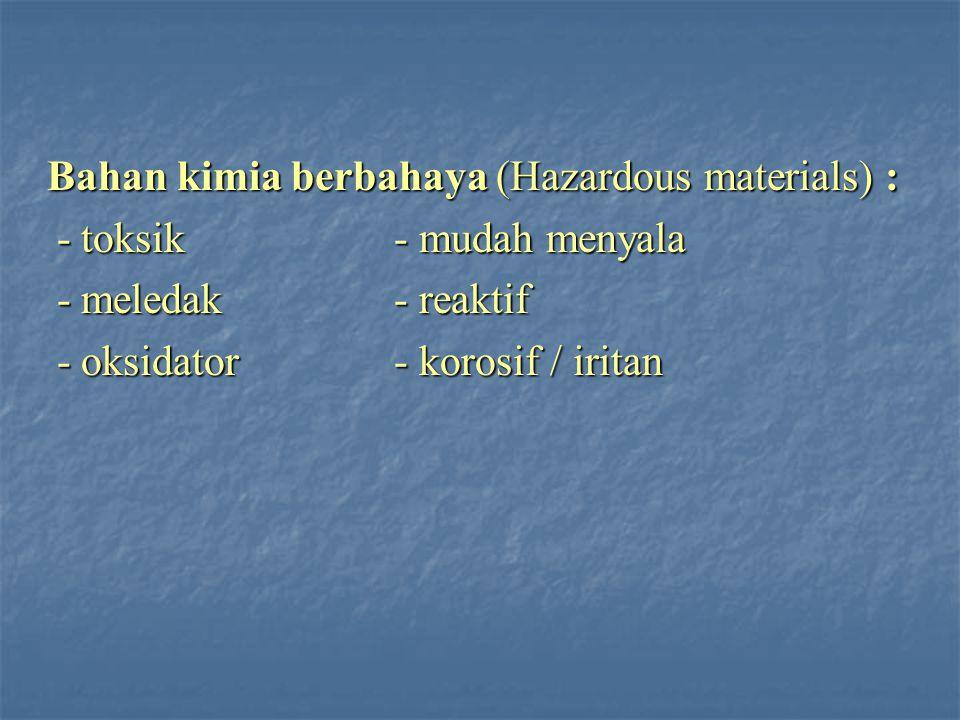 Bahan kimia berbahaya (Hazardous materials) :