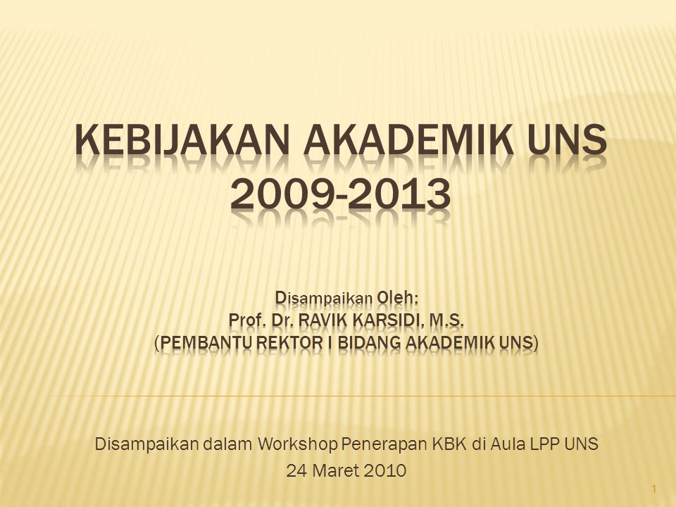 KEBIJAKAN AKADEMIK UNS 2009-2013