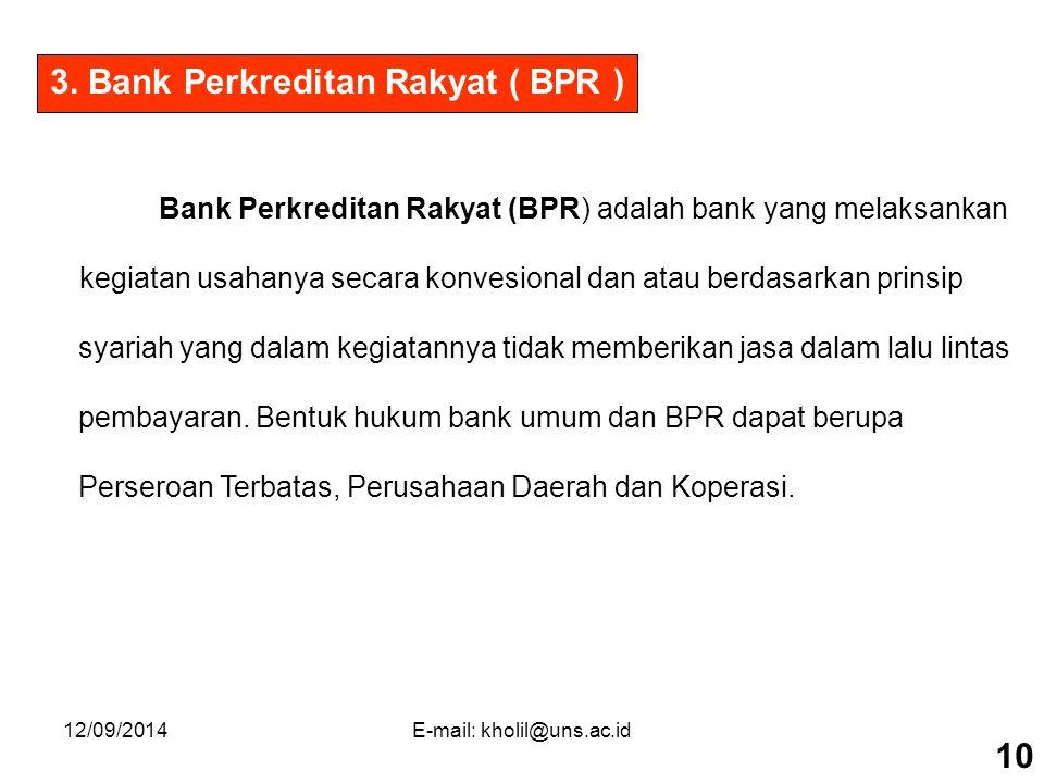 3. Bank Perkreditan Rakyat ( BPR )