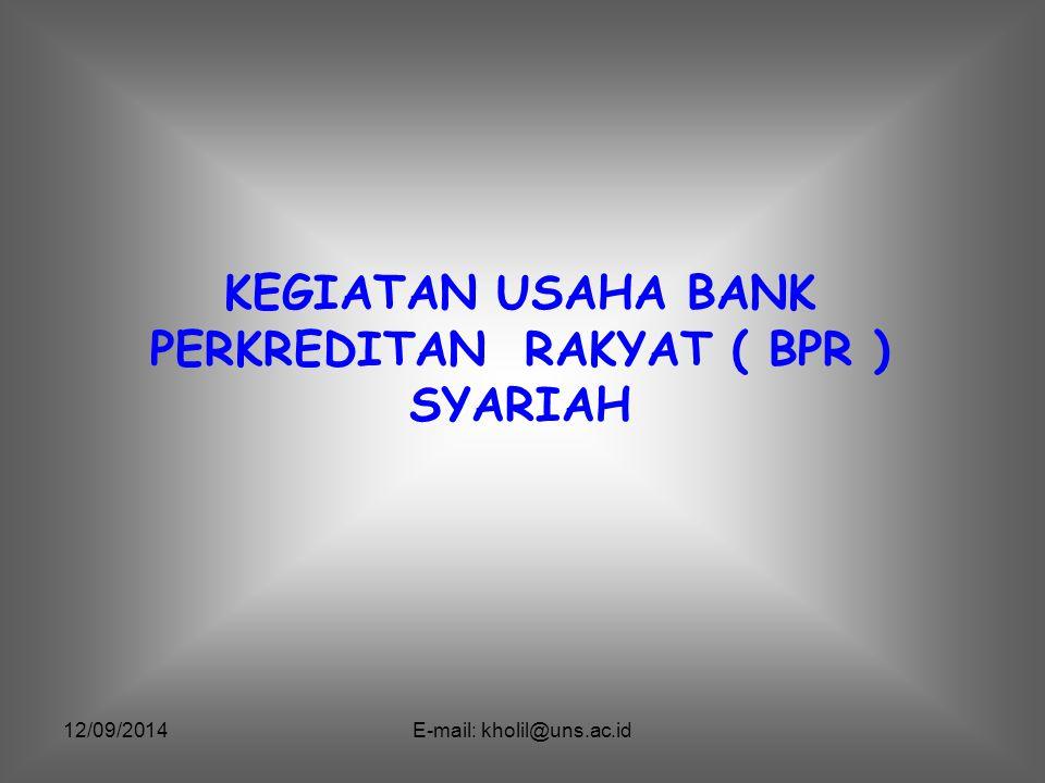KEGIATAN USAHA BANK PERKREDITAN RAKYAT ( BPR ) SYARIAH