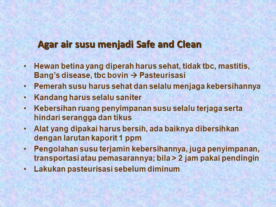 Agar air susu menjadi Safe and Clean