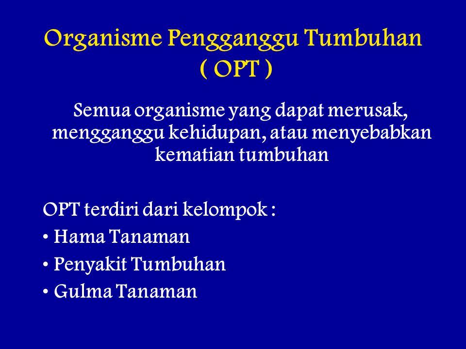 Organisme Pengganggu Tumbuhan ( OPT )