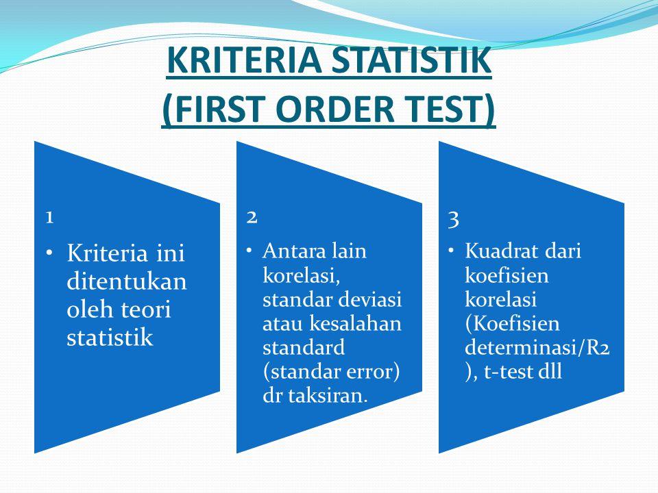 KRITERIA STATISTIK (FIRST ORDER TEST)
