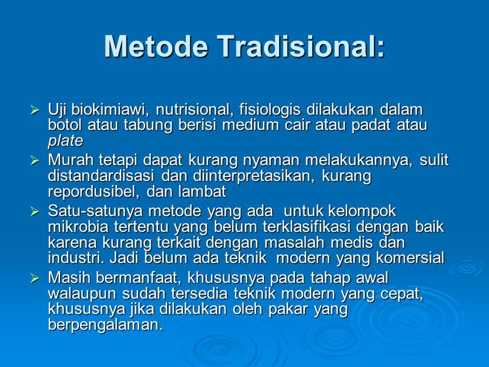 Metode Tradisional: Uji biokimiawi, nutrisional, fisiologis dilakukan dalam botol atau tabung berisi medium cair atau padat atau plate.
