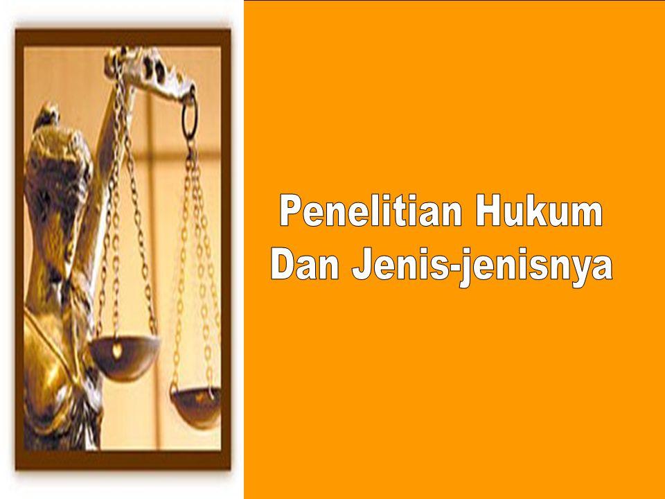 Penelitian Hukum Dan Jenis-jenisnya