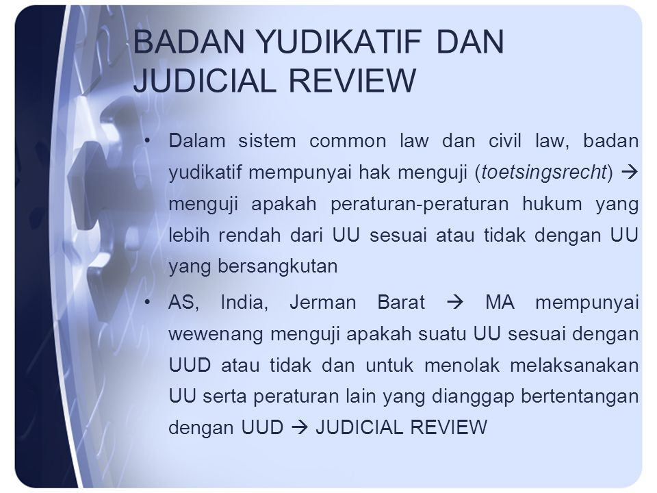 BADAN YUDIKATIF DAN JUDICIAL REVIEW