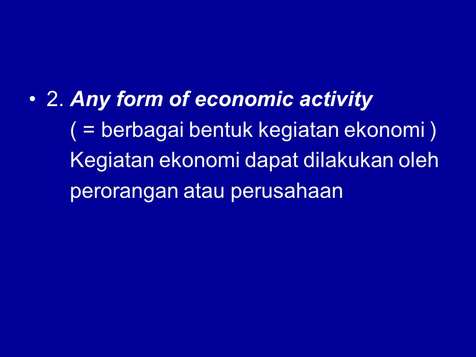 2. Any form of economic activity
