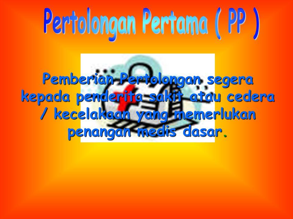 Pertolongan Pertama ( PP )