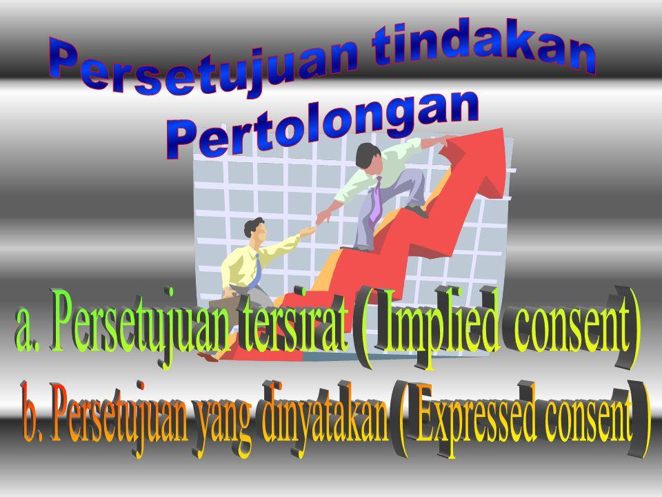 a. Persetujuan tersirat ( Implied consent)