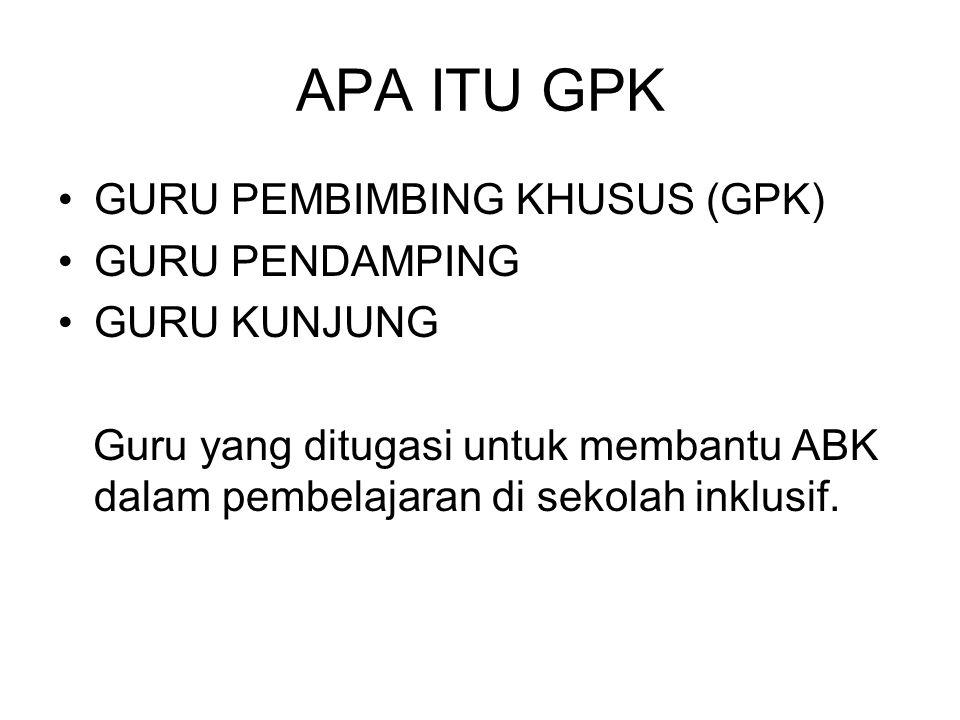 APA ITU GPK GURU PEMBIMBING KHUSUS (GPK) GURU PENDAMPING GURU KUNJUNG