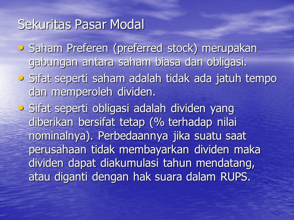 Sekuritas Pasar Modal Saham Preferen (preferred stock) merupakan gabungan antara saham biasa dan obligasi.