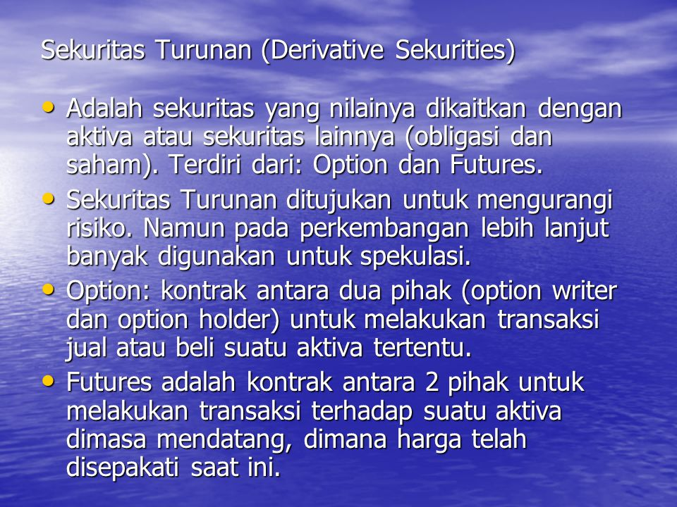 Sekuritas Turunan (Derivative Sekurities)