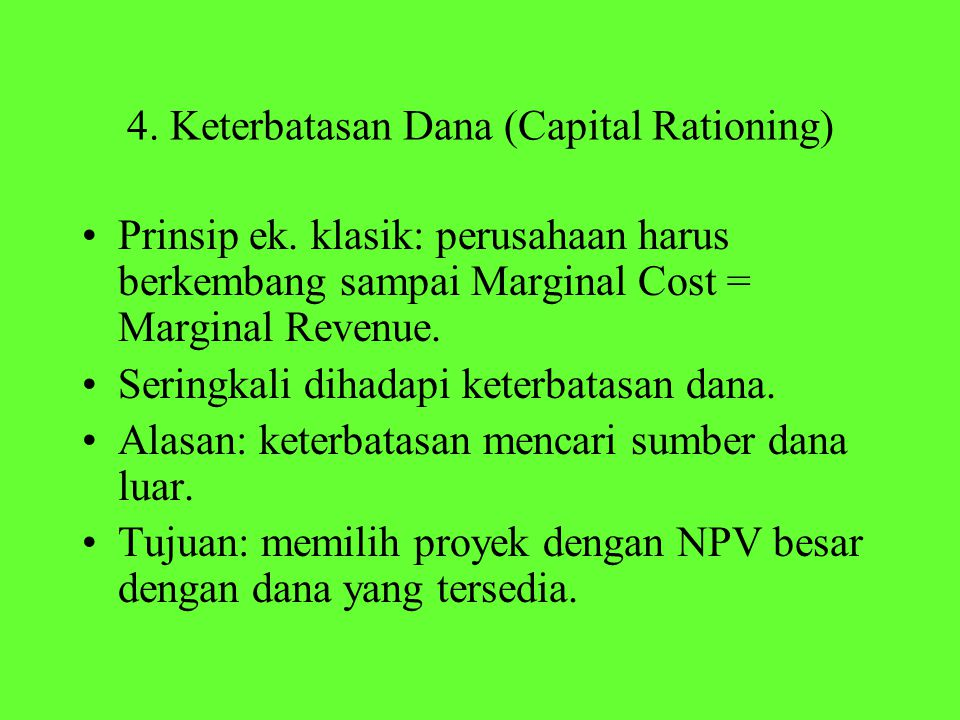 4. Keterbatasan Dana (Capital Rationing)