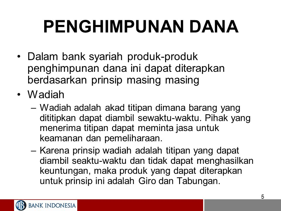 PENGHIMPUNAN DANA Dalam bank syariah produk-produk penghimpunan dana ini dapat diterapkan berdasarkan prinsip masing masing.