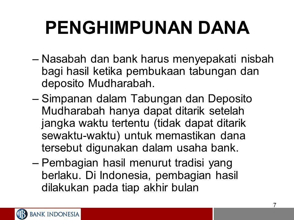PENGHIMPUNAN DANA Nasabah dan bank harus menyepakati nisbah bagi hasil ketika pembukaan tabungan dan deposito Mudharabah.
